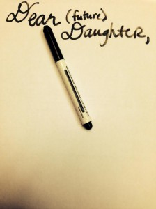 A Letter to My (future) Daughter - The Shattered Glass Slipper